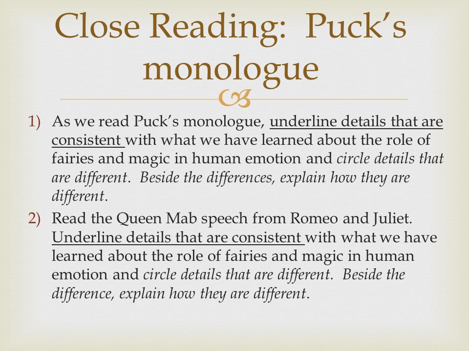 Close Reading: Pucks monologue 1)As we read Pucks monologue, underline details that are consistent with what we have learned about the role of fairies and magic in human emotion and circle details that are different.