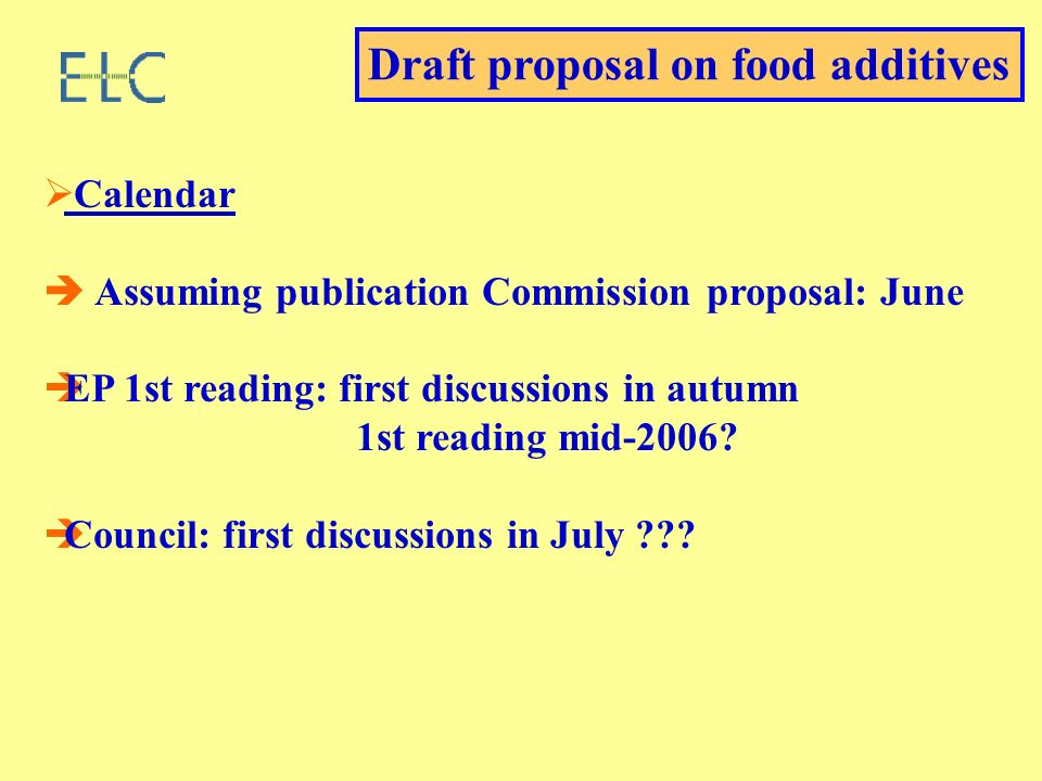 Calendar Assuming publication Commission proposal: June EP 1st reading: first discussions in autumn 1st reading mid-2006.