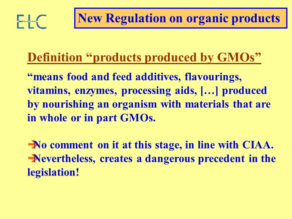 Definition products produced by GMOs means food and feed additives, flavourings, vitamins, enzymes, processing aids, […] produced by nourishing an organism with materials that are in whole or in part GMOs.