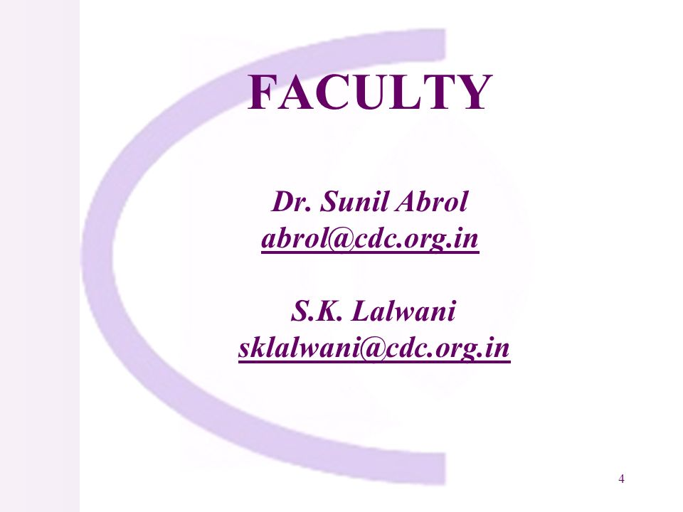 4 FACULTY Dr. Sunil Abrol abrol@cdc.org.in S.K. Lalwani sklalwani@cdc.org.in