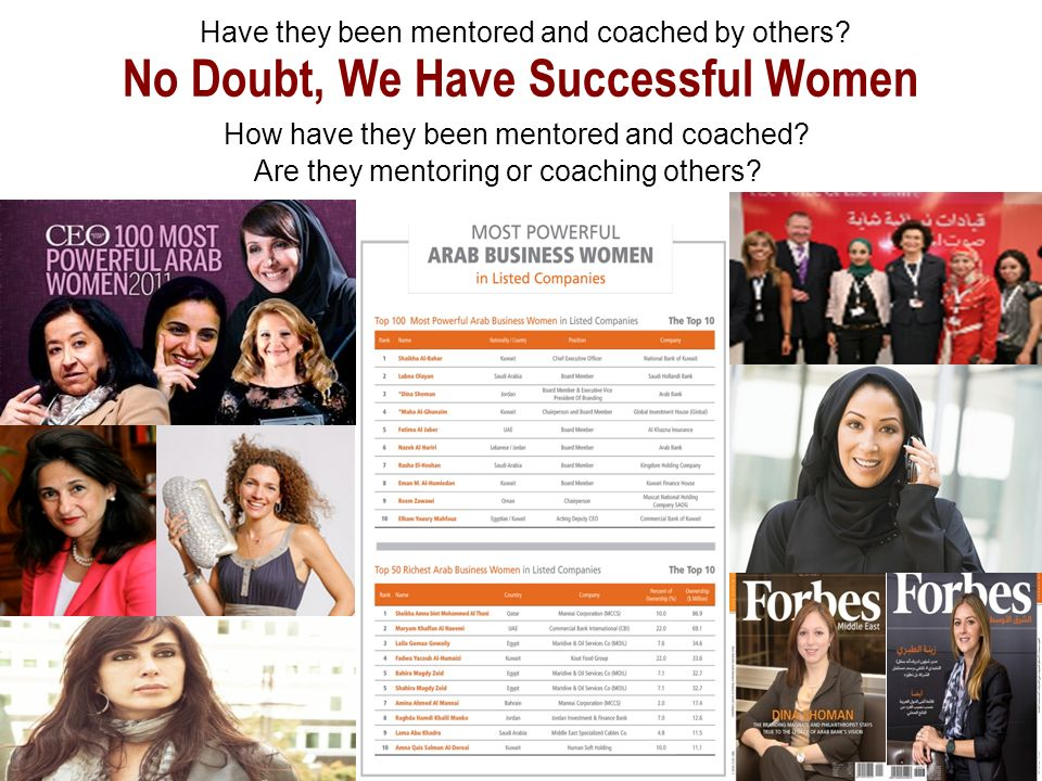 No Doubt, We Have Successful Women How have they been mentored and coached.