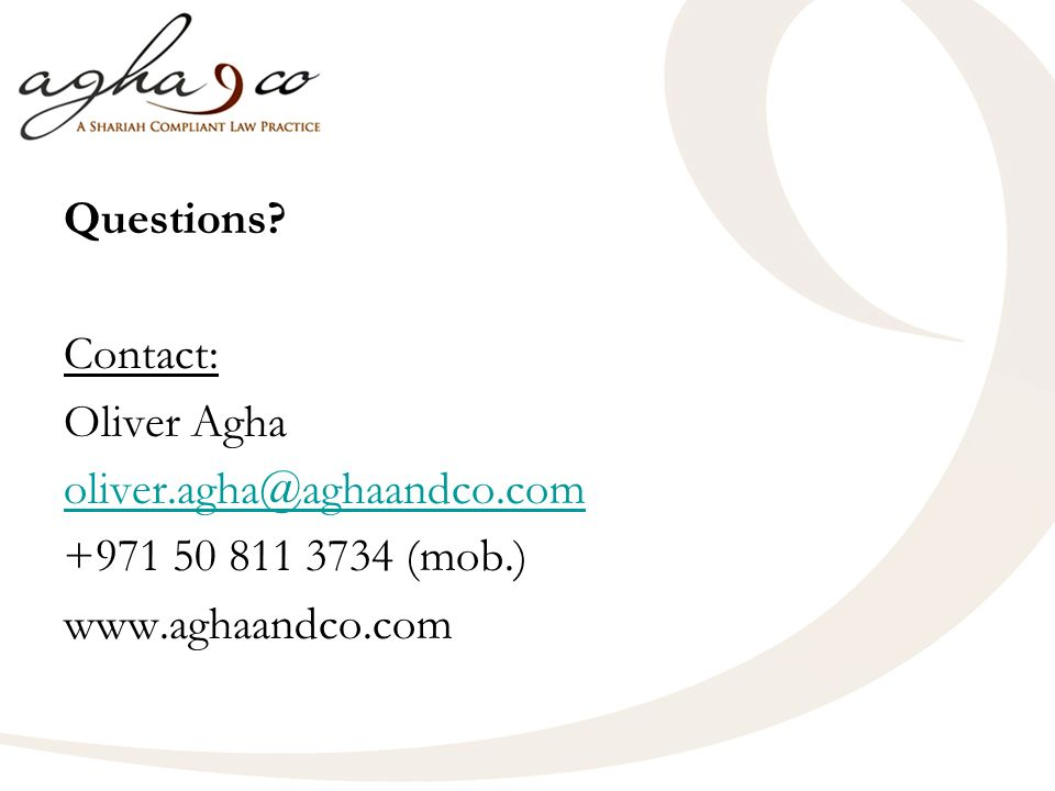 Questions Contact: Oliver Agha oliver.agha@aghaandco.com +971 50 811 3734 (mob.) www.aghaandco.com