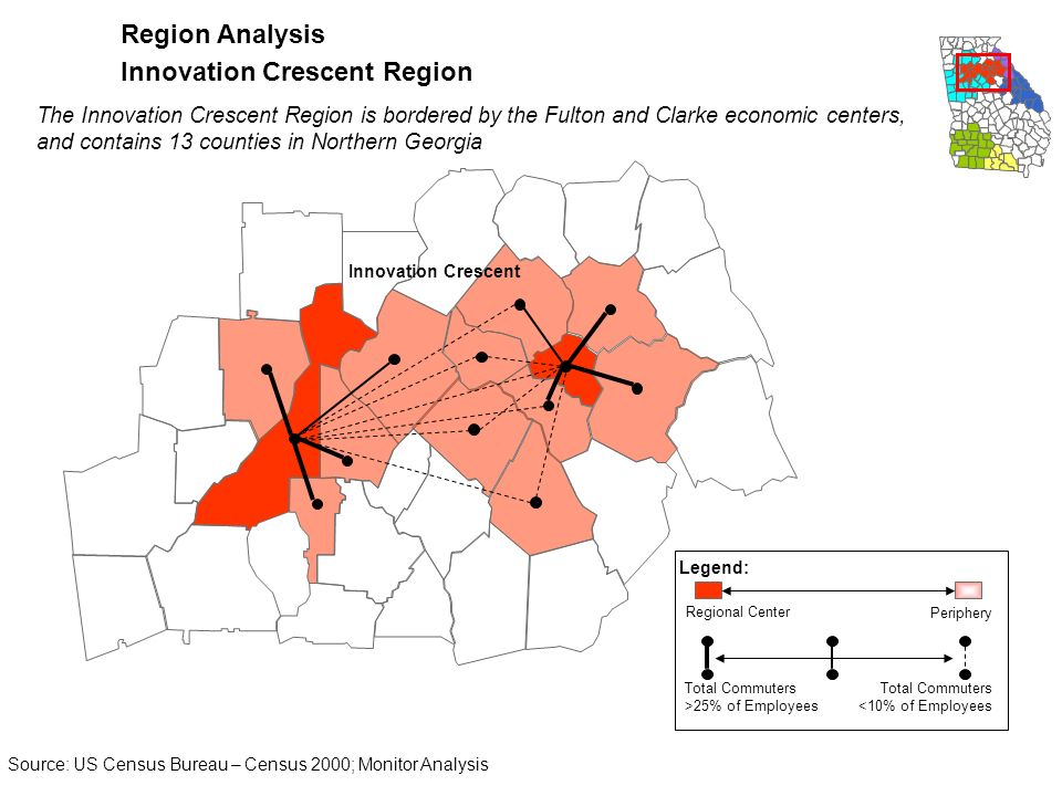 Region Selection Proposed County Groupings for Cluster Analyses Revised proposed regions include all of the original counties plus those other counties that had significant industry cluster correlations, population concentrations, and commuting patterns relative to key economic centers Revised (Proposed) Regions Based on Statistical AnalysesOriginal Workforce Ready Regions SC FL AL Source: Monitor Analysis Innovation Crescent