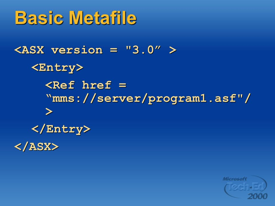 Basic Metafile <Entry> </Entry></ASX>