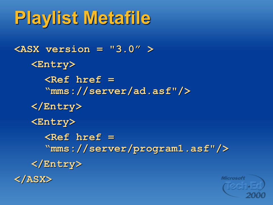 Playlist Metafile <Entry> </Entry><Entry> </Entry></ASX>