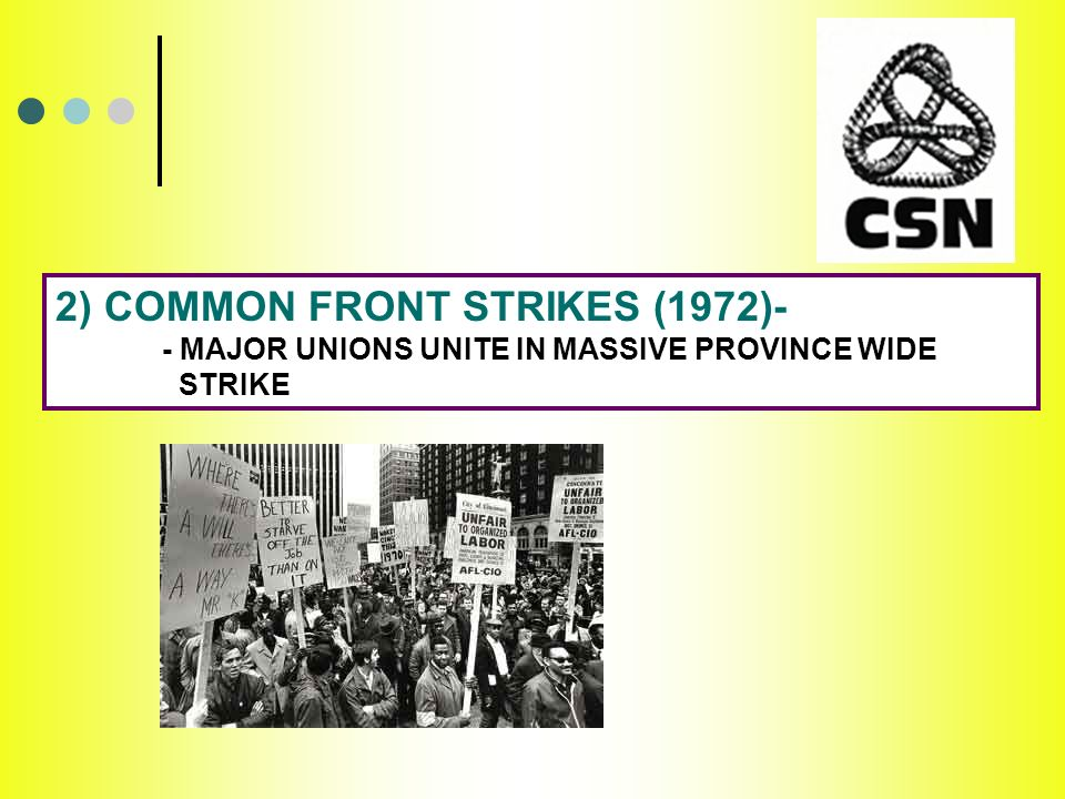 2) COMMON FRONT STRIKES (1972)- - MAJOR UNIONS UNITE IN MASSIVE PROVINCE WIDE STRIKE
