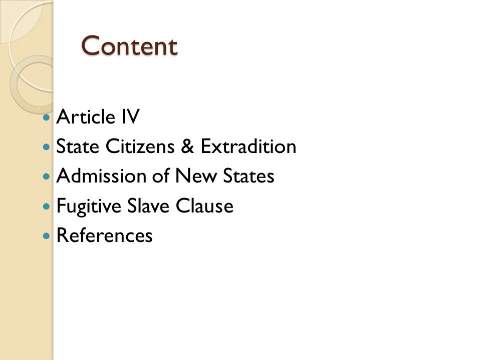 Content Article IV State Citizens & Extradition Admission of New States Fugitive Slave Clause References