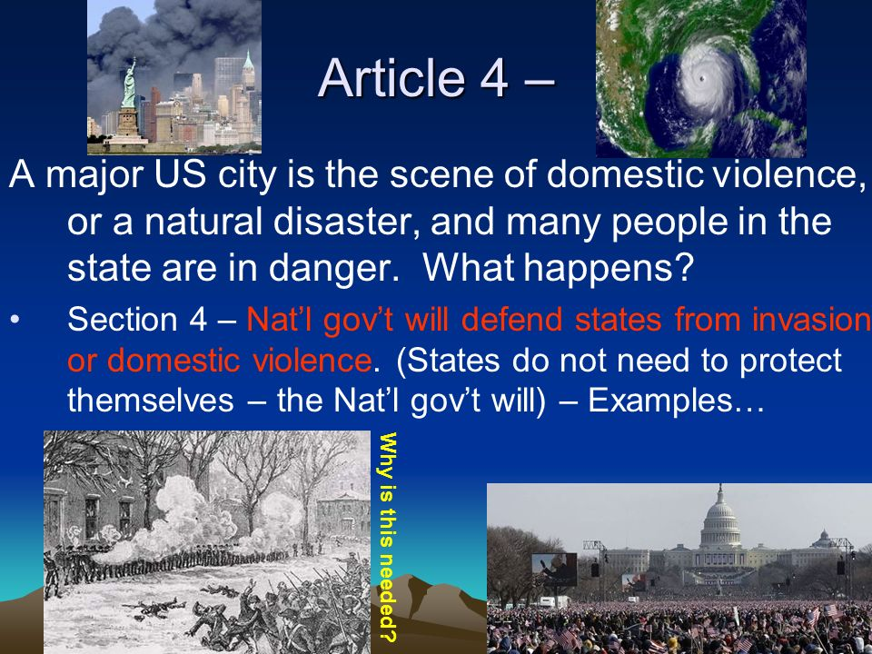 Article 4 – A major US city is the scene of domestic violence, or a natural disaster, and many people in the state are in danger.