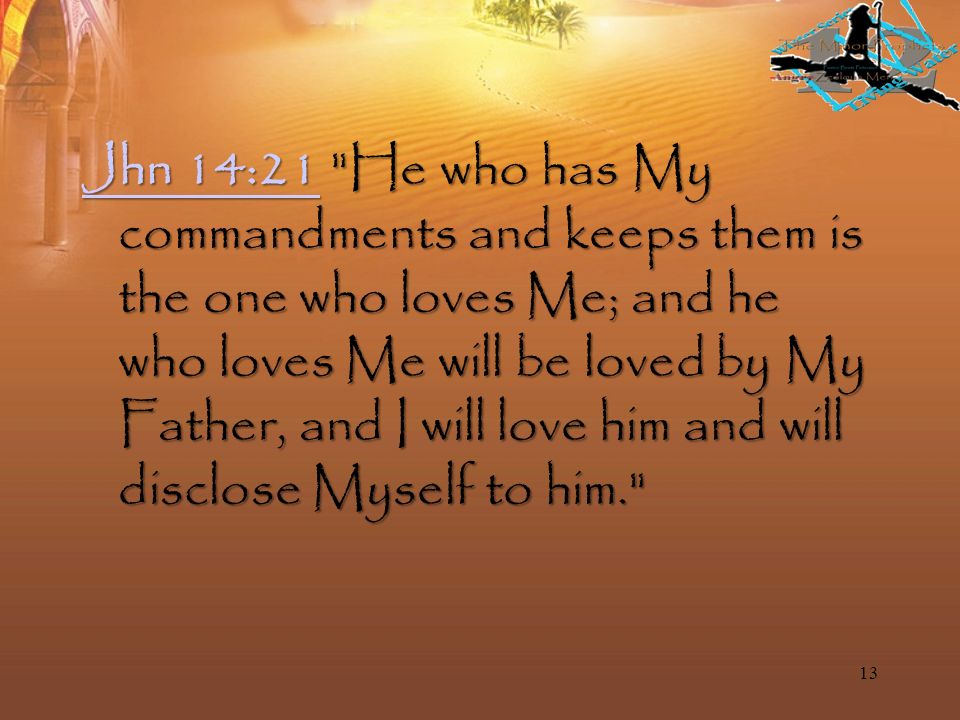 Jhn 14:15Jhn 14:15 If you love Me, you will keep My commandments.