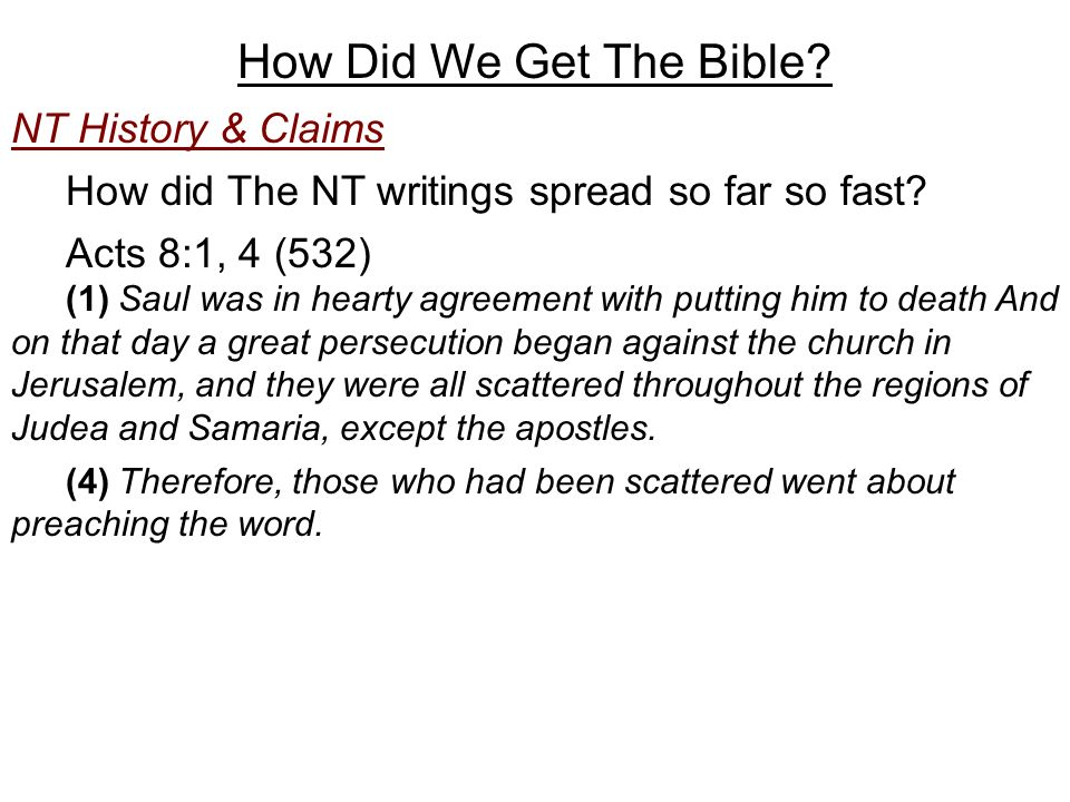 How Did We Get The Bible. NT History & Claims How did The NT writings spread so far so fast.