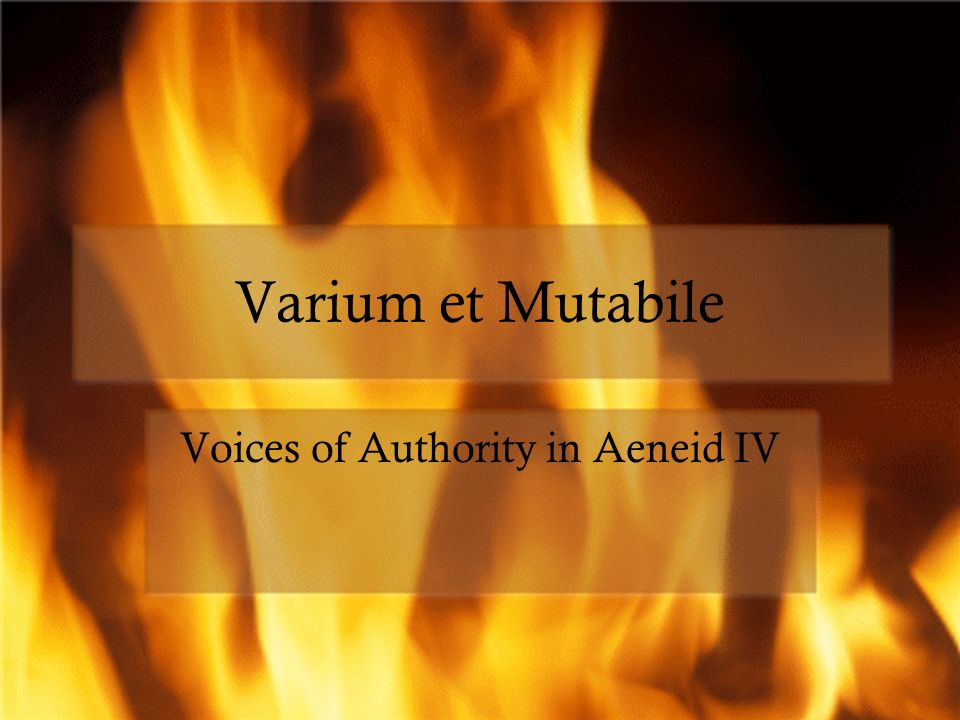 Varium et Mutabile Voices of Authority in Aeneid IV