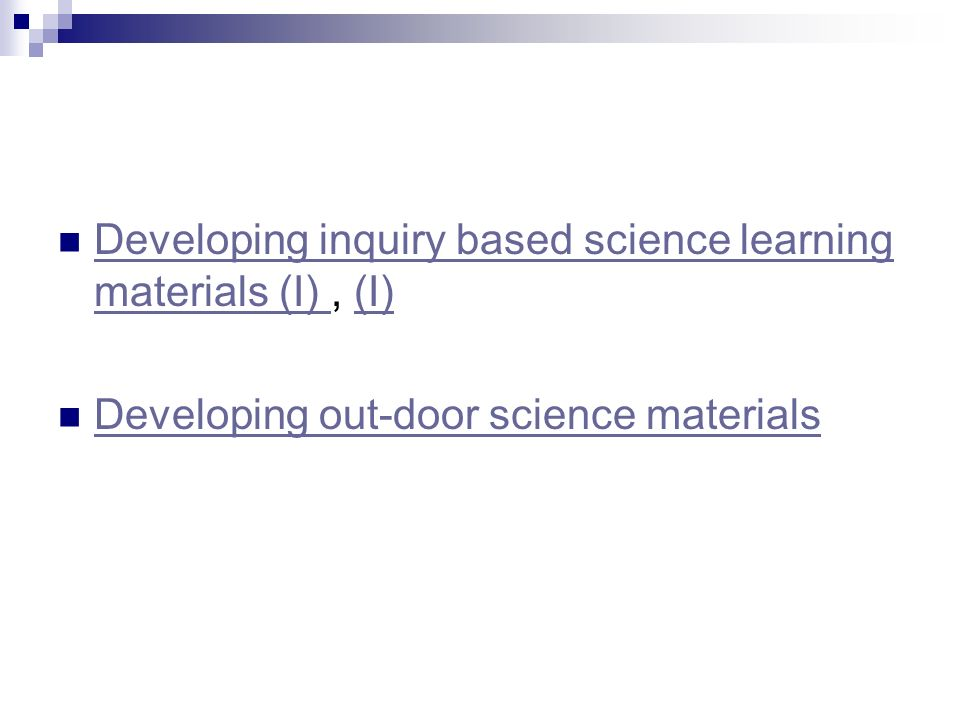 Developing inquiry based science learning materials (I), (I) Developing inquiry based science learning materials (I) (I) Developing out-door science materials
