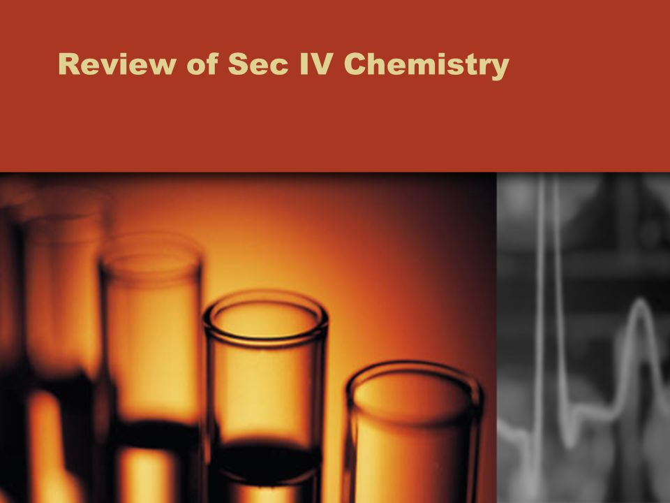 Review of Sec IV Chemistry