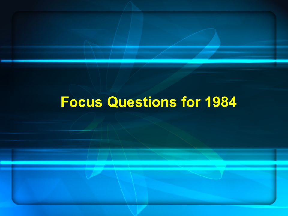 Focus Questions for 1984