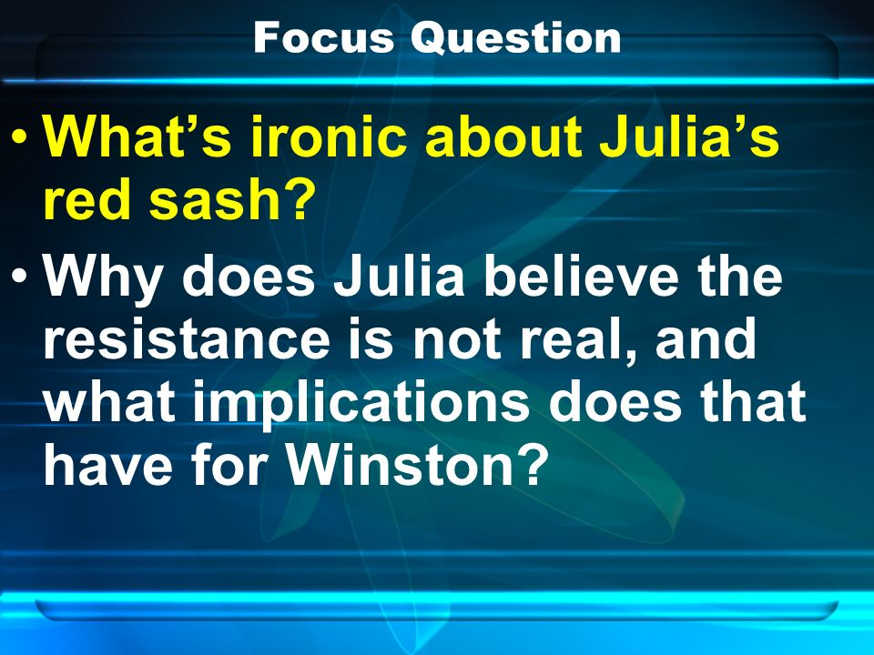 Focus Question Whats ironic about Julias red sash.