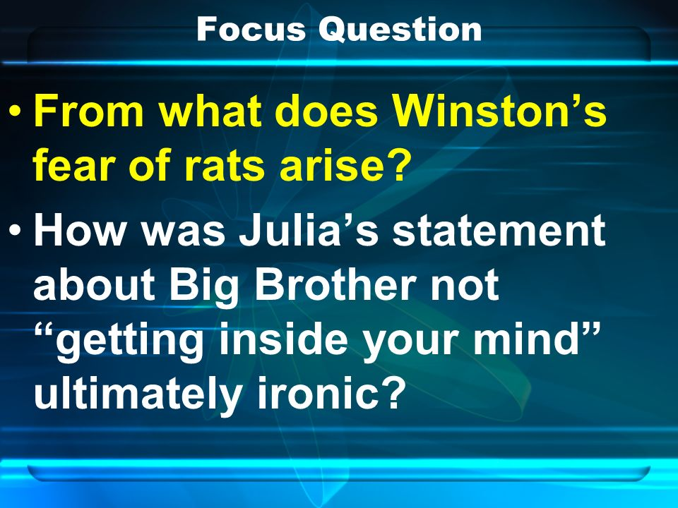 Focus Question From what does Winstons fear of rats arise.