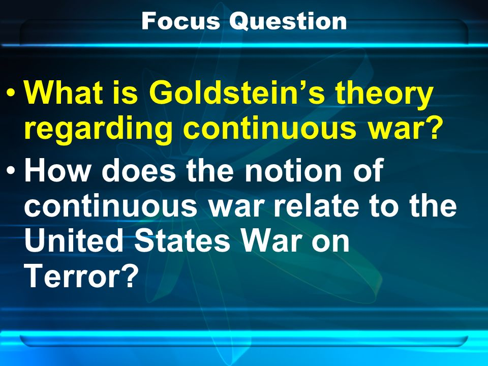 Focus Question What is Goldsteins theory regarding continuous war.