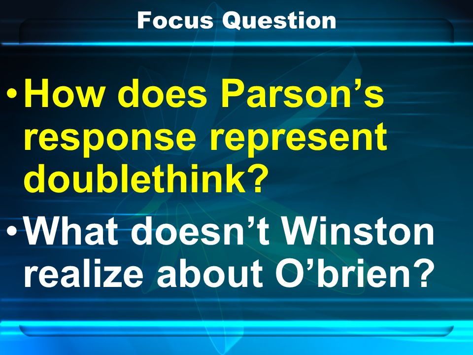 Focus Question How does Parsons response represent doublethink.