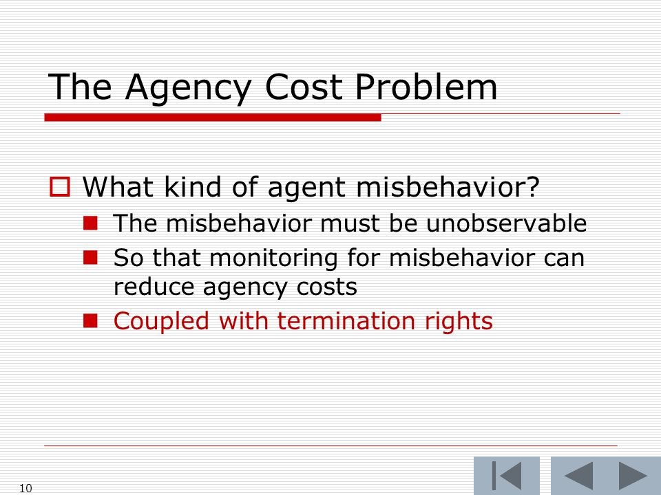 The Agency Cost Problem What kind of agent misbehavior.