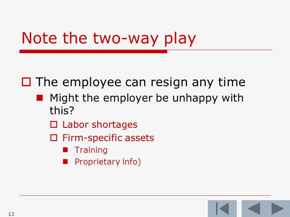 Note the two-way play The employee can resign any time Might the employer be unhappy with this.