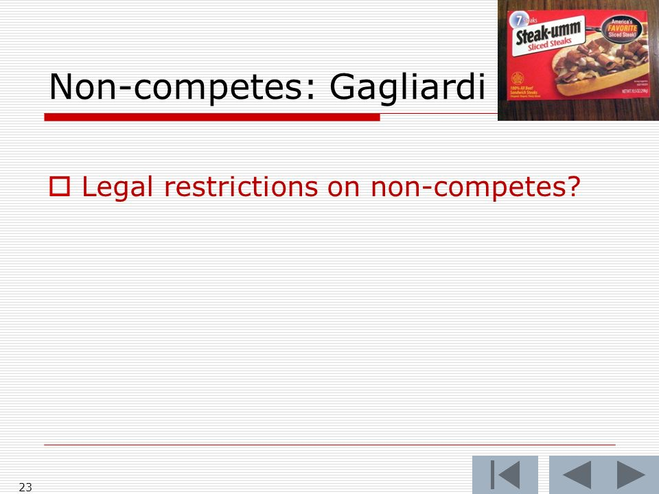 Non-competes: Gagliardi 23 Legal restrictions on non-competes