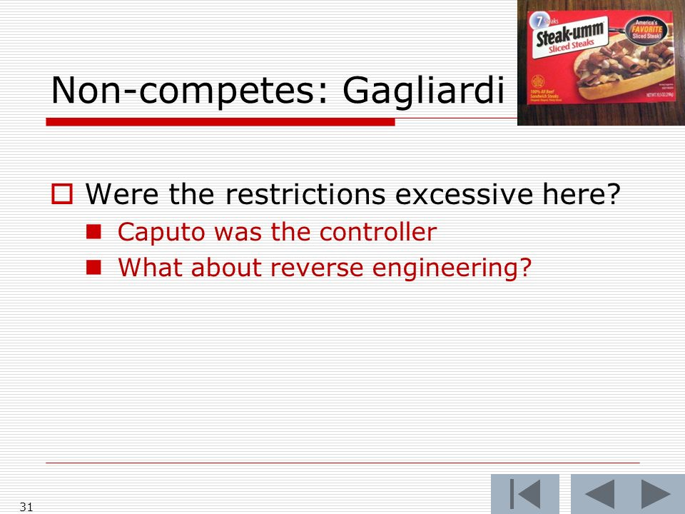 Non-competes: Gagliardi 31 Were the restrictions excessive here.