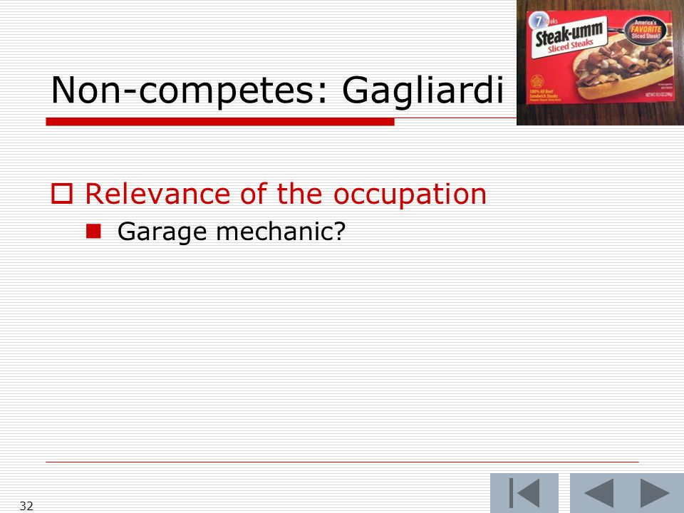 Non-competes: Gagliardi 32 Relevance of the occupation Garage mechanic