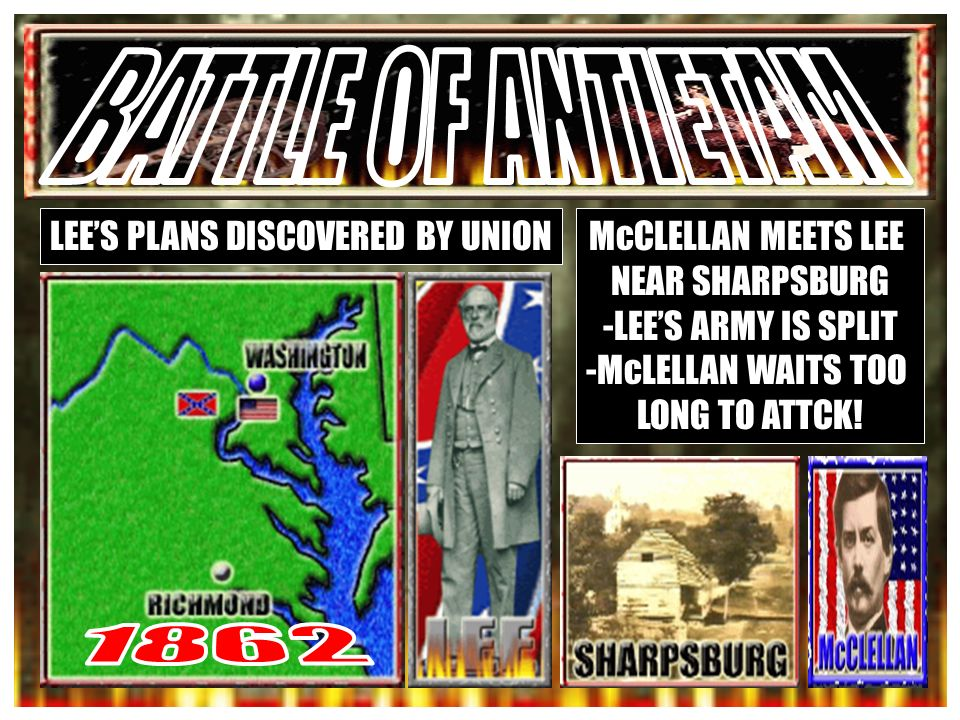 EUROPE LOOKS TO HELP CSA – FEEL NORTH CANNOT WIN LINCOLN NEEDS A VICTORY – THINKING OF FREEING TH SLAVES -McCLELLAN PUT BACK IN CHARGE LEE LOOKS TO ATTACK IN NORTH GET EUROPES SUPPORT & CAPTURE FARM LAND