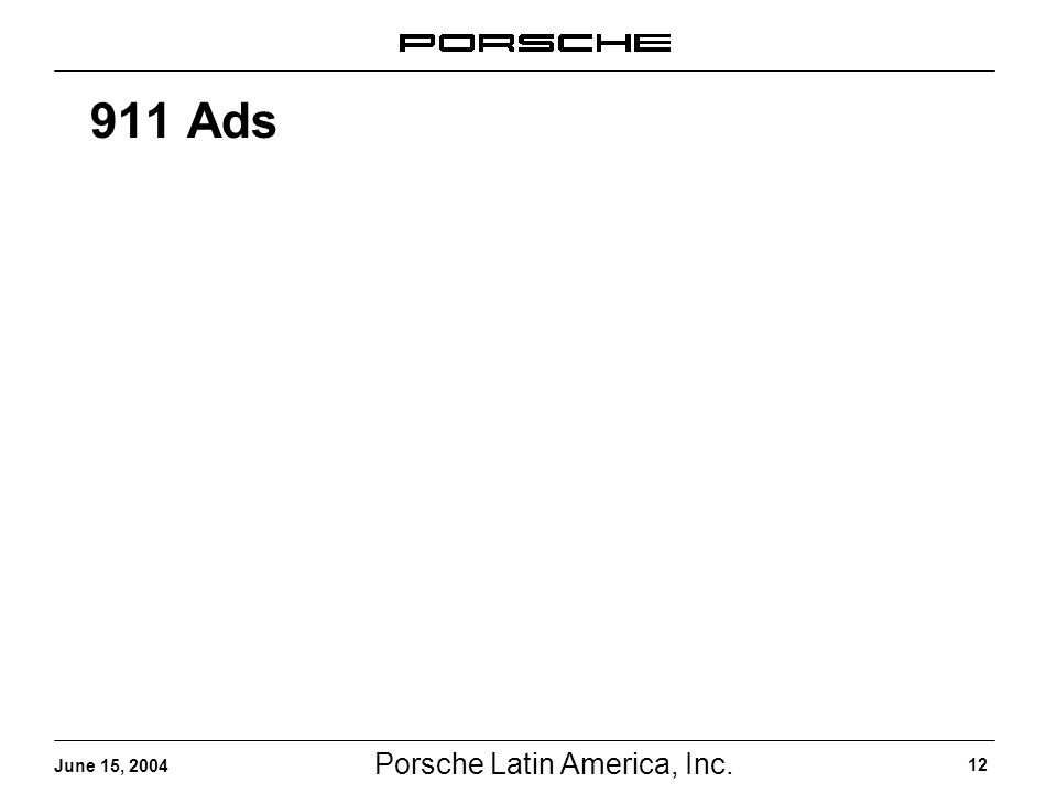 Porsche Latin America, Inc. 12 June 15, Ads