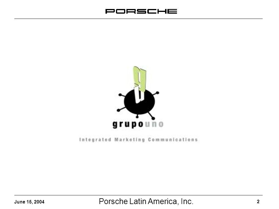 Porsche Latin America, Inc. 2 June 15, 2004