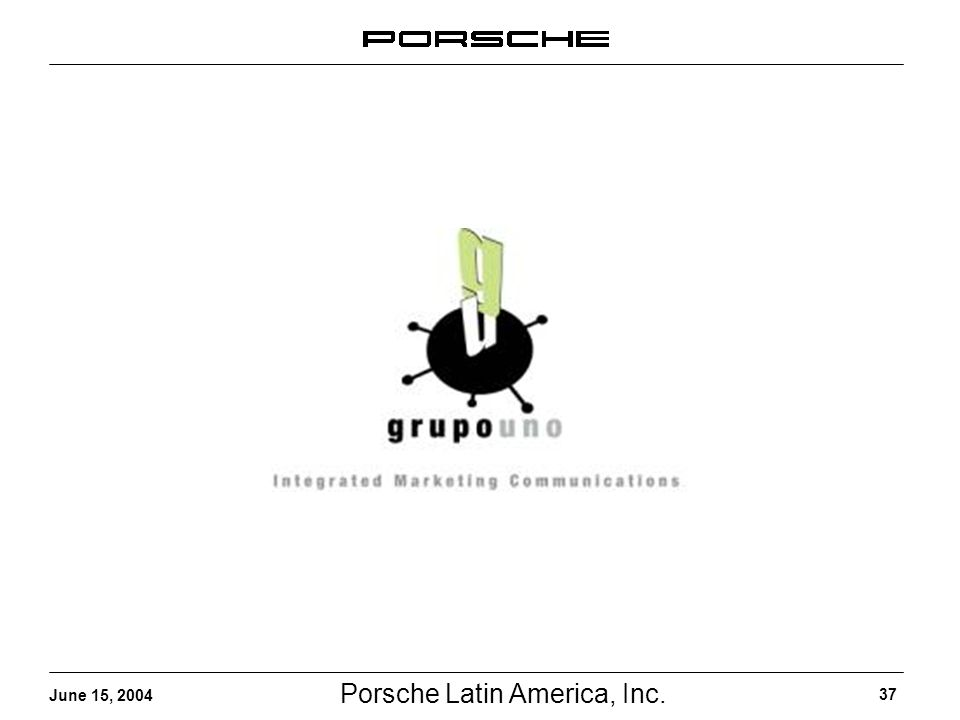 Porsche Latin America, Inc. 37 June 15, 2004