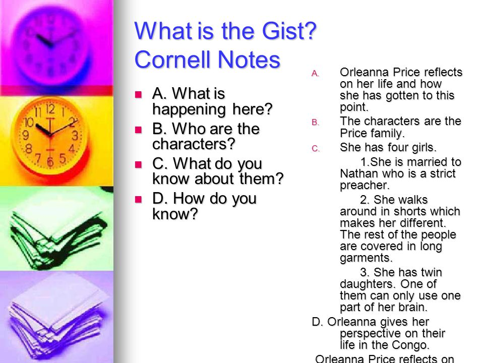 What is the Gist. Cornell Notes A. What is happening here.