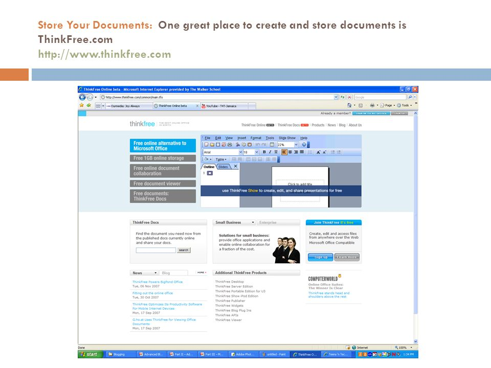 Store Your Documents: One great place to create and store documents is ThinkFree.com