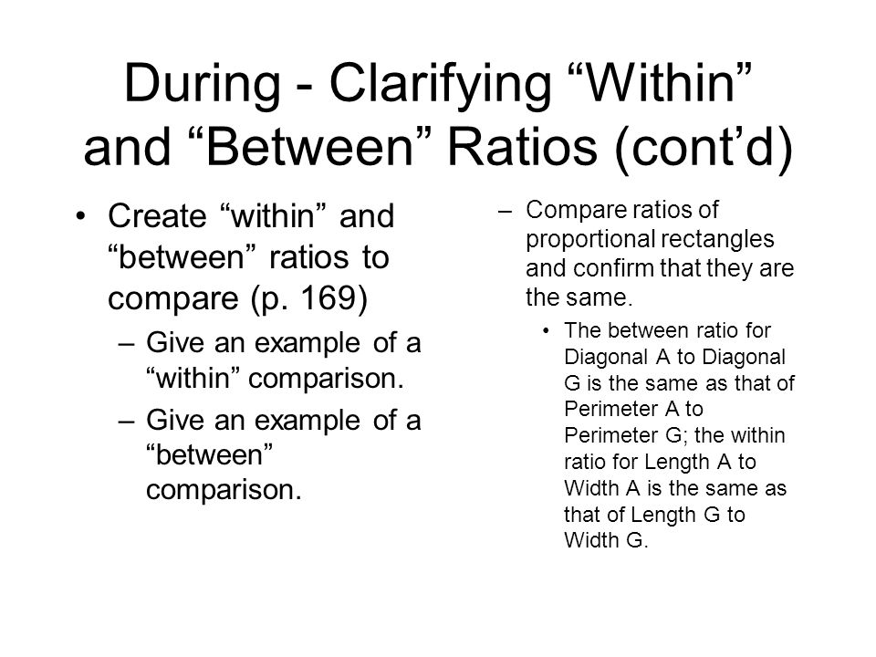 During - Clarifying Within and Between Ratios (contd) Create within and between ratios to compare (p.