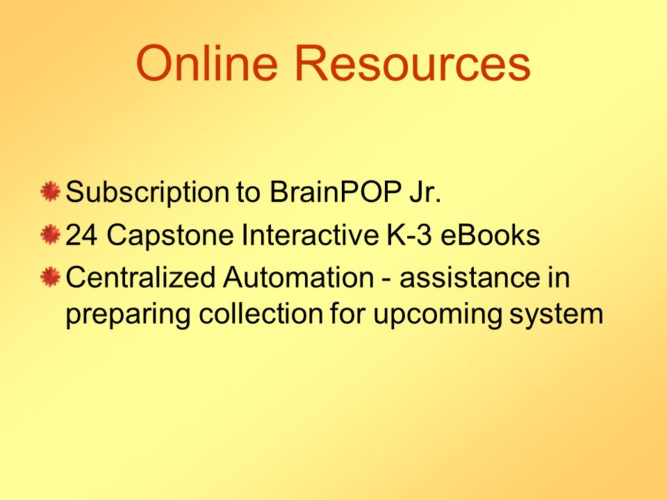Online Resources Subscription to BrainPOP Jr.