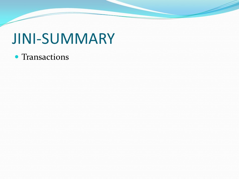 JINI-SUMMARY Transactions