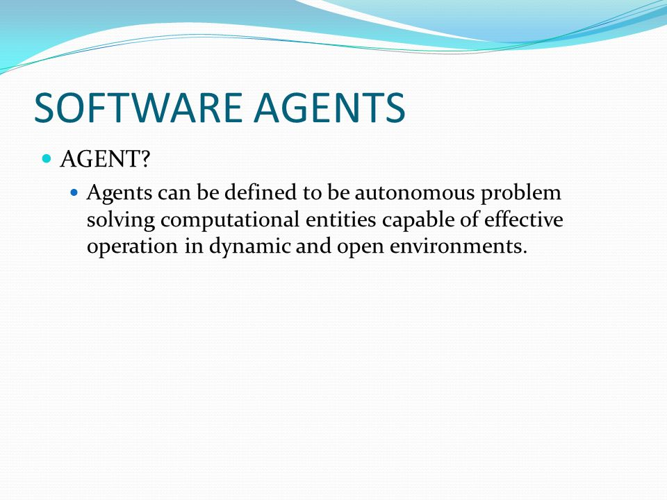 SOFTWARE AGENTS AGENT.