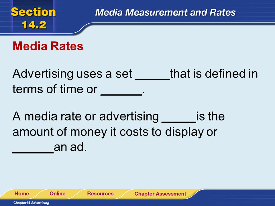 Media Rates Advertising uses a set _____that is defined in terms of time or ______.