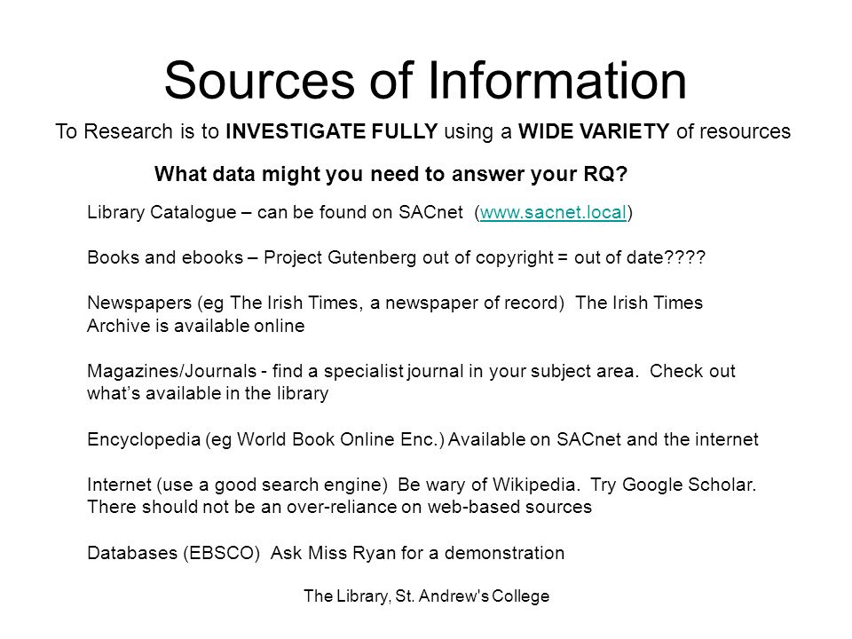 Sources of Information The Library, St.