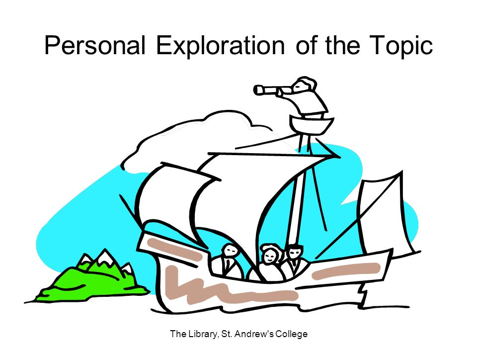 Personal Exploration of the Topic The Library, St. Andrew s College
