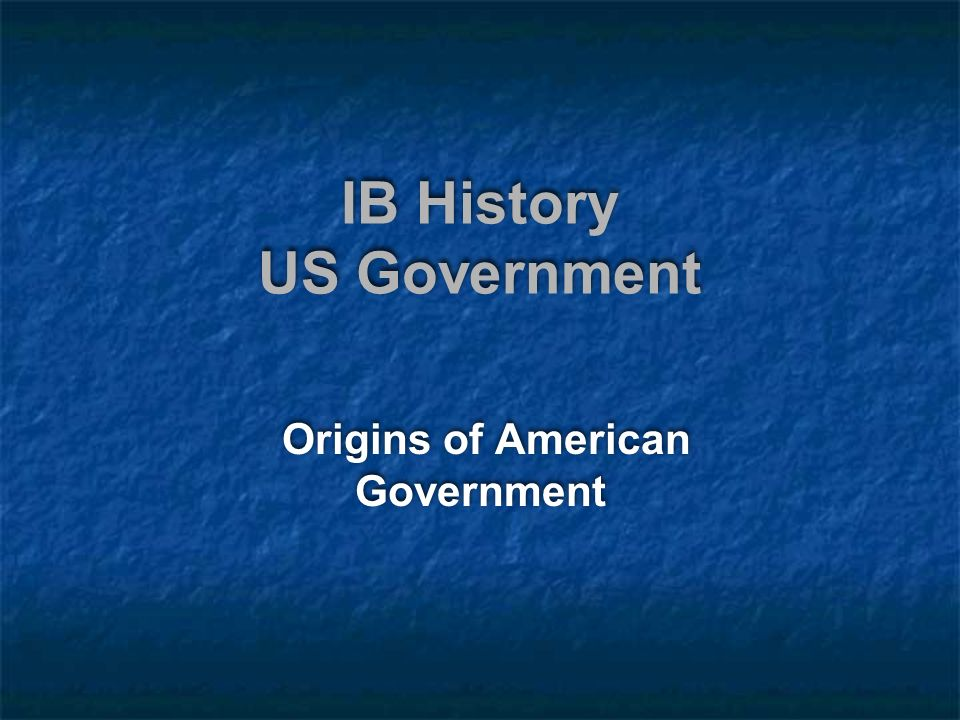 IB History US Government Origins of American Government