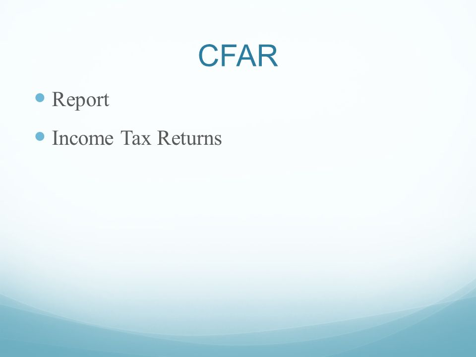CFAR Report Income Tax Returns