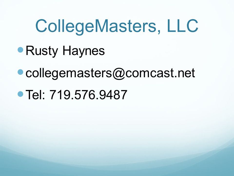 CollegeMasters, LLC Rusty Haynes collegemasters@comcast.net Tel: 719.576.9487