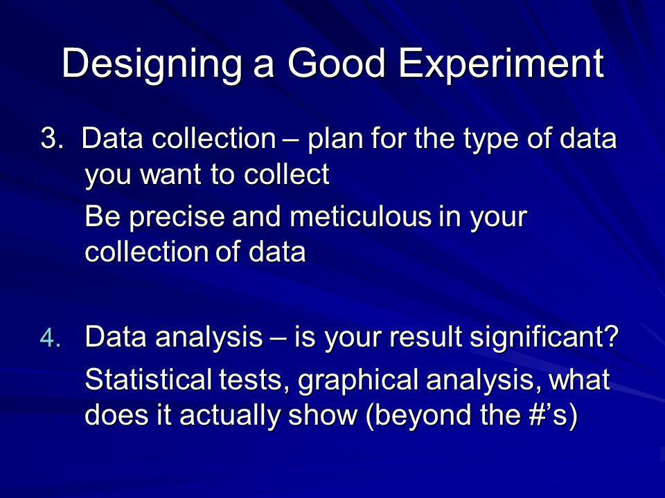 Designing a Good Experiment 3.