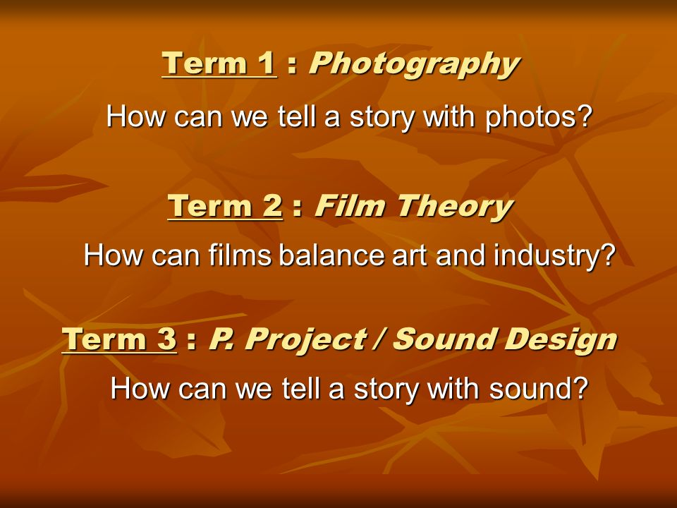 Term 1 : Photography How can we tell a story with photos.