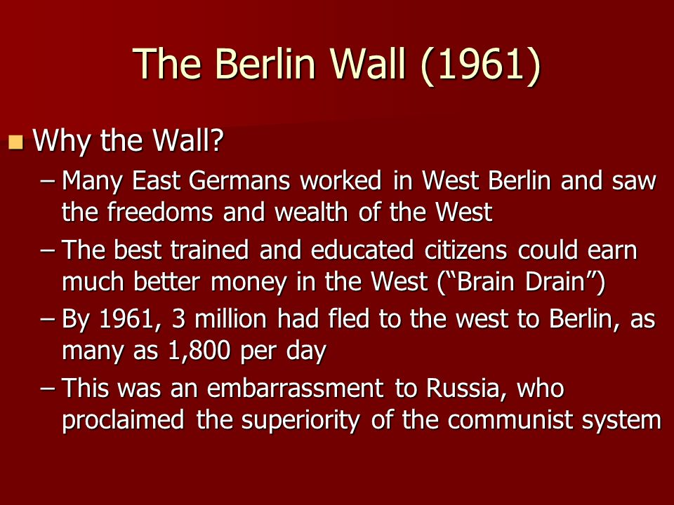 The Berlin Wall (1961) Why the Wall. Why the Wall.