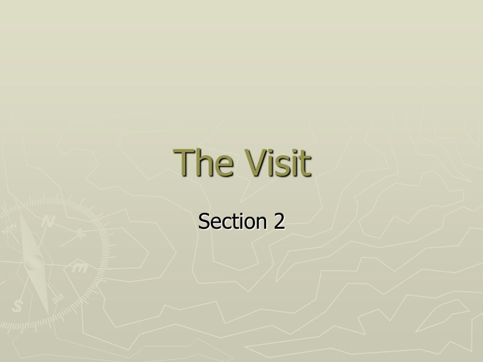 The Visit Section 2