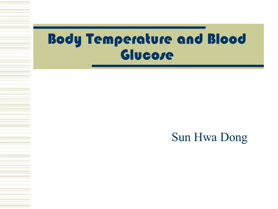 Body Temperature and Blood Glucose Sun Hwa Dong