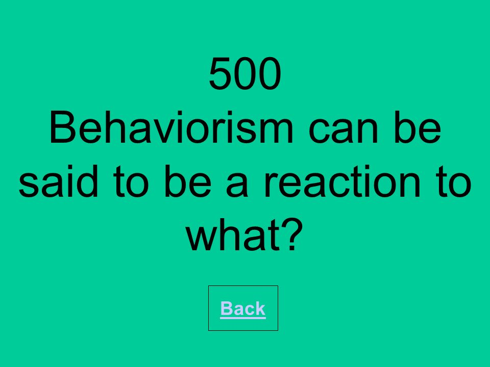 100 What is the behaviourist view of human nature Back