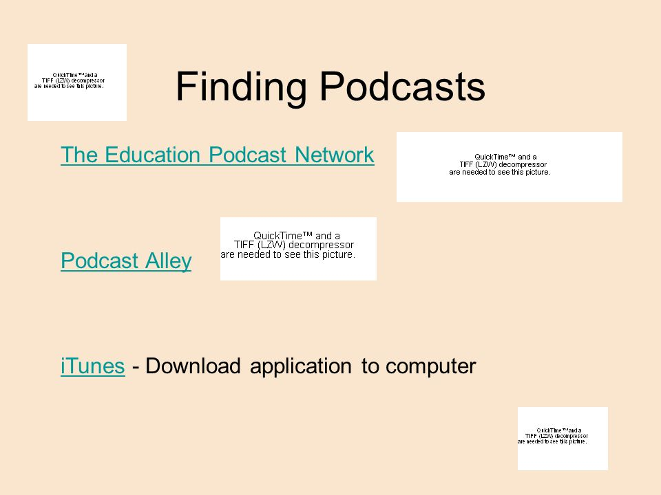 Finding Podcasts The Education Podcast Network Podcast Alley iTunesiTunes - Download application to computer
